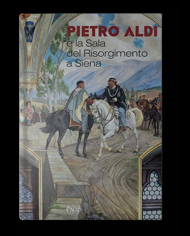 Pietro Aldi e la_Sala del Risorgimento a Siena